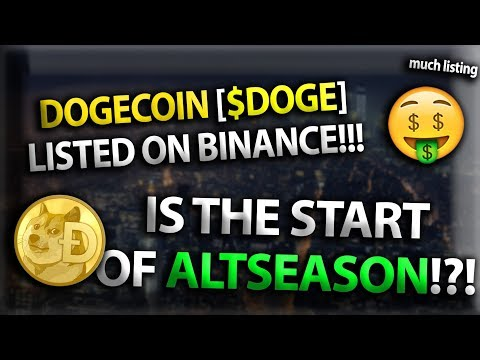 Dogecoin [$DOGE] Listed On Binance!!! Is The Start Of ALTSEASON!?!
