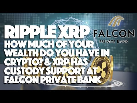 Ripple XRP: How Much Of Your Wealth Do You Have In Crypto? & XRP Has Custody Support At Falcon