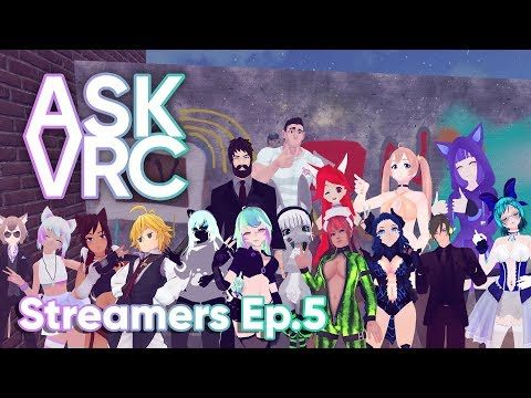 Ask VRC | Ep.5 | Streamers