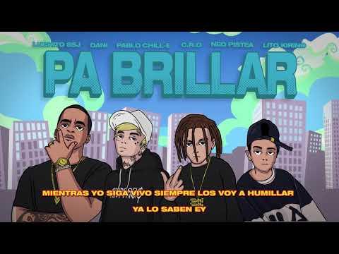 """Lucho SSJ – """"Pa' Brillar Remix"""" Ft. Pablo Chill E , DANI , C.R.O , Lito Kirino , Neo Pistea."""
