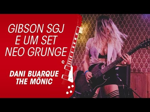 Gibson SGJ e o set neo grunge da Dani Buarque THE MÖNIC