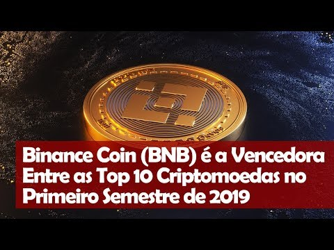Binance Coin BNB é a Vencedora Entre as Top 10 Criptomoedas no Primeiro Semestre de 2019