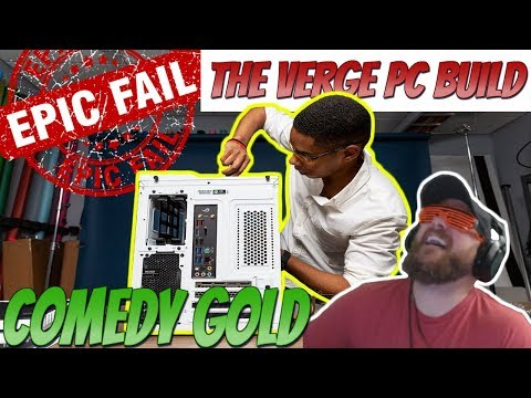 THE VERGE – FAILED PC BUILD REACTION || This is Comedy!!