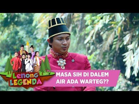 Di Dalem Sungai Ada Warteg, Yang Boneng Gan ?? – Lenong Legenda (9/7)