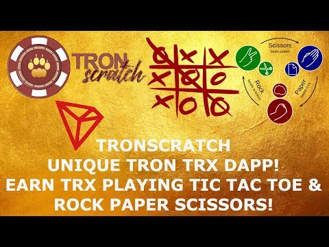 TRONSCRATCH UNIQUE TRON TRX DAPP! EARN TRX PLAYING TIC TAC TOE & ROCK PAPER SCISSORS!