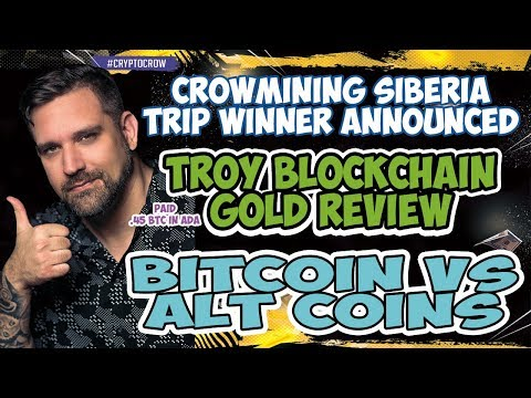 CrowMining Siberia Trip Winner! – TROY Gold Review – Bitcoin vs Altcoins