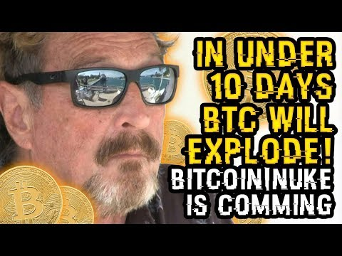 """In UNDER 10 DAYS Bitcoin To EXPLODE Like A NUKE – Buy BTC, Or LOSE MONEY"" – McAfee SHOCKS EVERYONE"