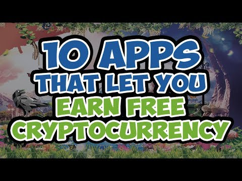 10 APPS That Let You Earn Free Cryptocurrency