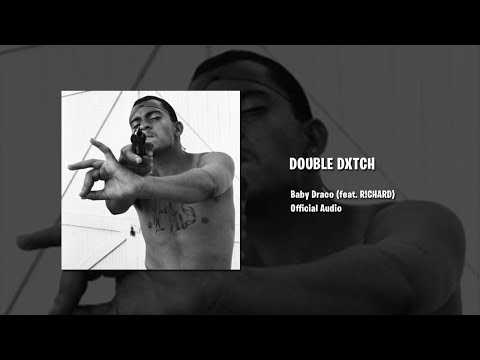 Baby Draco – DOUBLE DXTCH (feat. R!CHARD)