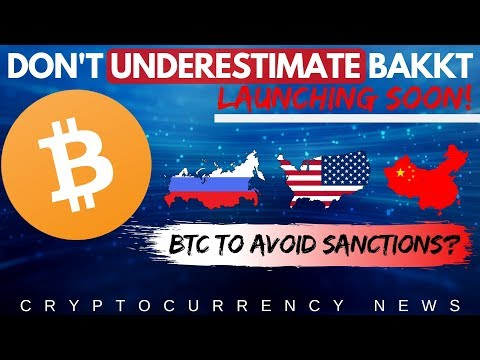 DON'T Underestimate Bakkt Bitcoin Futures! BTC and Cryptocurrency to Avoid Sanctions?  – Crypto News