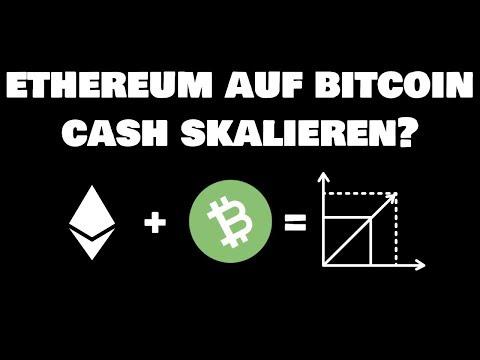 Ethereum auf Bitcoin Cash skalieren?