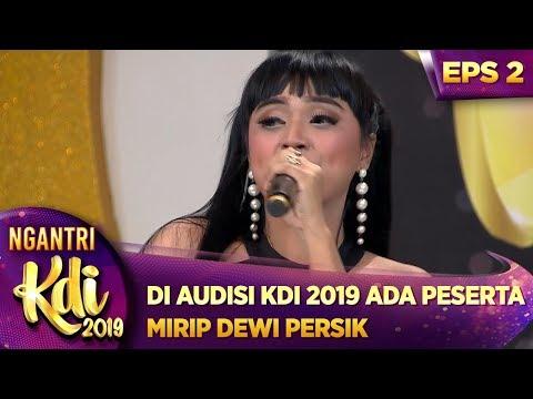 WOW! Di Audisi KDI 2019 ada Peserta Mirip Dewi Persik – Ngantri KDI 2019 (16/7)