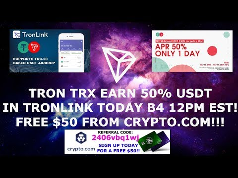 TRON TRX EARN 50% USDT IN TRONLINK TODAY B4 12PM EST! FREE $50 FROM CRYPTO.COM!!!