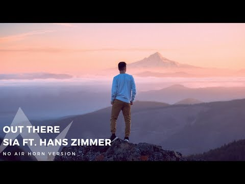 Sia & Hans Zimmer – Out There (No Air Horn Version)