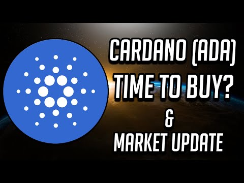 Cardano (ADA) – Time To Buy? & Market/Ethereum Update (2019)