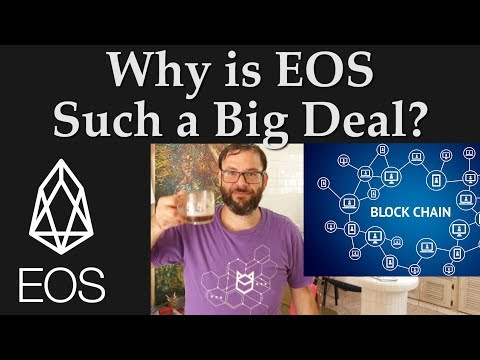 Why is EOS Such A Big Deal? – EOS Blockchain For Dummies 2019