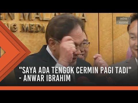 """""""Saya ada tengok cermin pagi tadi"""" – Anwar Ibrahim"""
