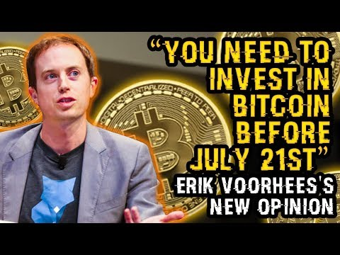 """You NEED To INVEST In Bitcoin BEFORE JULY 21st"" – Why You NEED To Hear Erik VOORHEES's NEW OPINION"