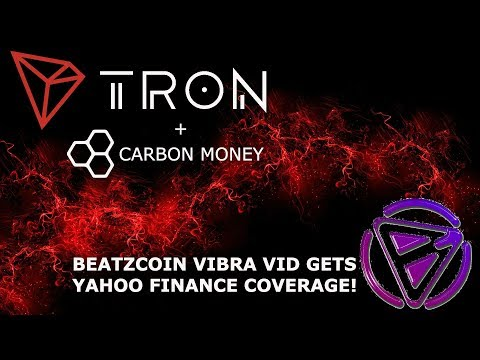 TRON TRX + CARBON MONEY!! BEATZCOIN YAHOO FINANCE ARTICLE!