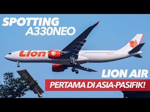 Spotting Menyambut LION AIR Airbus A330-900 NEO, Pertama di Asia Pasifik!