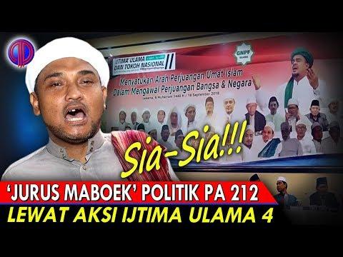 Sia-Sia! 'Jurus Mabuk' Politik PA 212 Lewat Ijtima Ulama 4