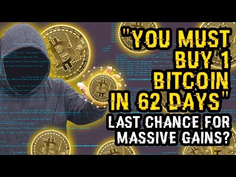 Hacker Says You MUST BUY 1 BITCOIN In UNDER 62 DAYS – Last CHANCE For MASSIVE GAINS? He's 99% SURE!