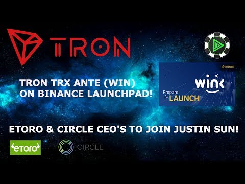 TRON TRX ANTE (WIN) ON BINANCE LAUNCHPAD! ETORO & CIRCLE CEO'S TO JOIN JUSTIN SUN BUFFETT LUNCH!
