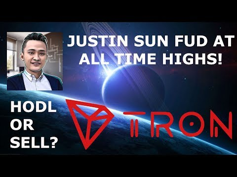 TRON TRX JUSTIN SUN FUD AT ALL TIME HIGHS! HODL OR SELL?