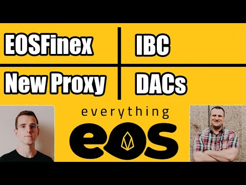 EOSFinex, ETH/EOS xIBC, Everything EOS Proxy, PredIQt MVP, DACs and more.