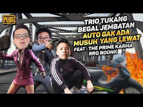 TRIO TUKANG BEGAL JEMBATAN AUTO GAK ADA YANG LEWAT! FT THE PRIME KARMA , RRQ BOONK