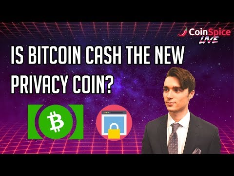 Is Bitcoin Cash the New Privacy Coin? – CoinSpice Live