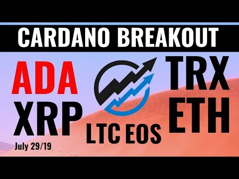 Cardano (ADA) Breakout Confirmed, EOS, ETH, LTC, TRX, XRP Technical Analysis | July 29 2019