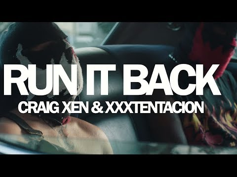 Craig Xen & XXXTENTACION – RUN IT BACK! (Official Video)