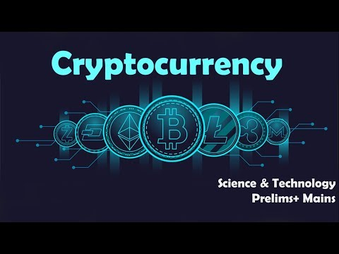 Topic: Cryptocurrency For UPSC/IAS/CSE Prelims and Mains