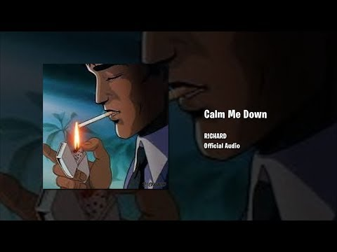R!CHARD – Calm Me Down (Official Audio)