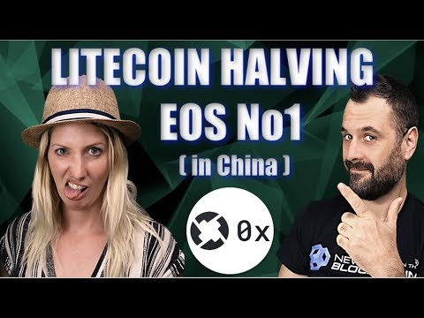 EOS  No1 in China – Litecoin Halving , What's Up? – 0X Explained – BTC to $14K ?