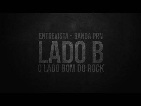 PRN | Entrevista (Lado B • O Lado Bom do Rock)