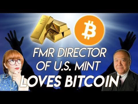 "Fmr Director US Mint: ""Bitcoin is good competition for Gold and Fiat"""