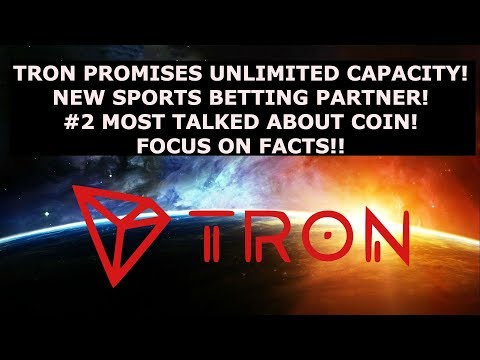 🔵TRON TRX PROMISES UNLIMITED CAPACITY! NEW SPORTS BETTING PARTNER! #2 MOST TALKED ABOUT COIN! FACTS