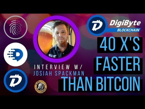 DigiByte: 40 Times Faster Than Bitcoin (Josiah Spackman Interview/DGB/Digi ID/DigiAssets)