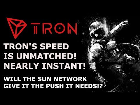 TRON TRX's SPEED IS UNMATCHED! NEARLY INSTANT! WILL THE SUN NETWORK GIVE IT THE PUSH IT NEEDS!?
