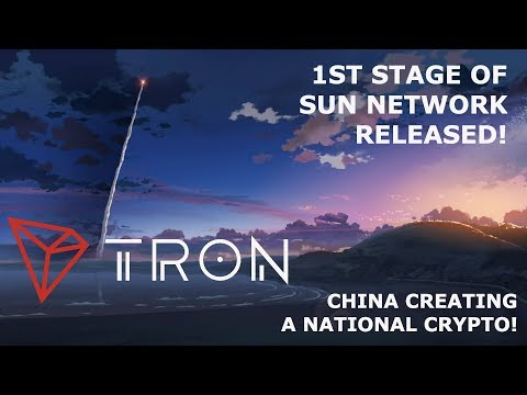 TRON TRX STAGE 1 SUN NETWORK! CHINA ANNOUNCES NATIONAL CRYPTO!