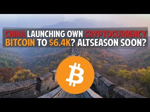 China Launching Own Crypto – Bitcoin To $6,4k? – Altseason Soon?