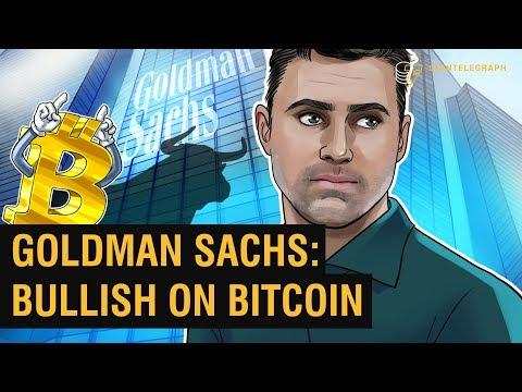 Goldman Sachs: Bullish on Bitcoin   Crypto Markets