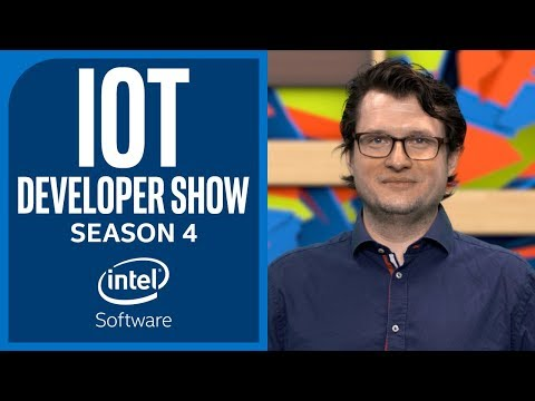 Prototyping with Low Power Platforms   IoT Developer Show   Ep. 3   Season 4   Intel Software