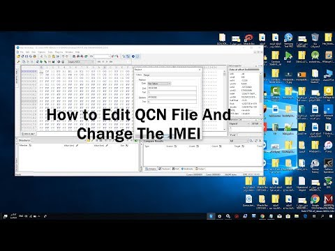 How to Edit QCN File And Change The IMEI and MEID