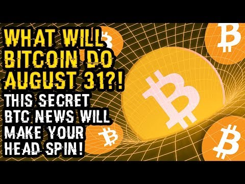 What Will BITCOIN DO AUGUST 31? He Says BUY 1 BTC NOW! This SECRET BTC NEWS Will Make Your HEAD SPIN
