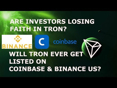 ARE INVESTORS LOSING FAITH IN TRON TRX? WILL IT GET LISTED ON COINBASE & BINANCE US?