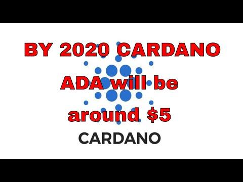 BY 2020 CARDANO ADA will be around $5