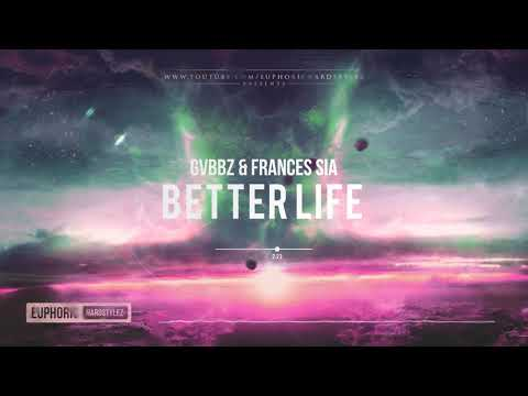 GVBBZ ft. Frances Sia – Better Life [HQ Edit]